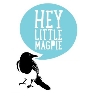 Hey Little Magpie